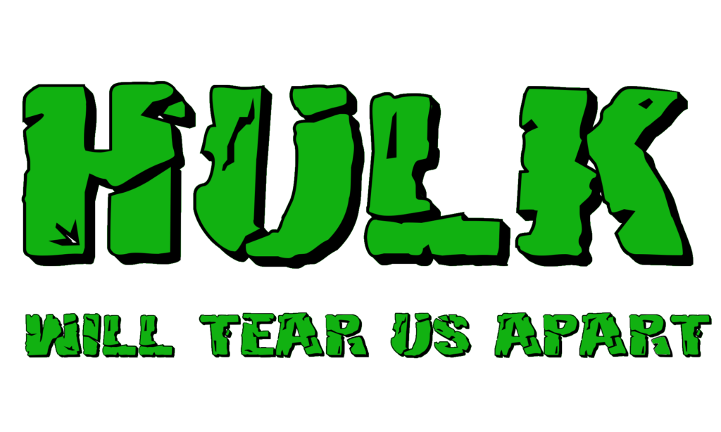 Hulk will tear us apart